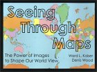 Seeing Through Maps: The Power Of Images To Shape Our World View