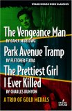 The Vengeance Man/Park Avenue Tramp/The Prettiest Girl I Ever Killed (A Trio of Gold Medals)