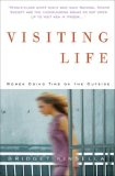 Visiting Life: Women Doing Time on the Outside
