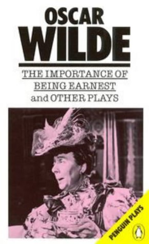 The Importance of Being Earnest and Other Plays by Oscar Wilde ...