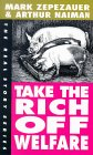 Take The Rich Off Welfare (Real Story Series)