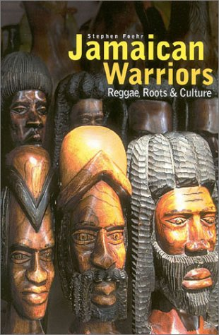 Jamaican Warriors: Reggae, Roots and Culture