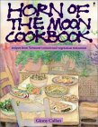 Horn of the Moon Cookbook: Recipes from Vermont's Renowned Vegetarian Restaurant