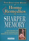The Doctor's Book of Home Remedies for Sharper Memory