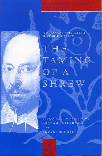 A Pleasant Conceited Historie, Called the Taming of a Shrew by Graham Holderness
