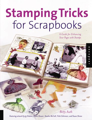 Stamping Tricks for Scrapbooks: A Guide to Enhancing Your Pages with Stamps
