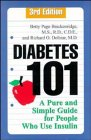Diabetes 101: A Pure And Simple Guide For People Who Use Insulin, 3rd Edition