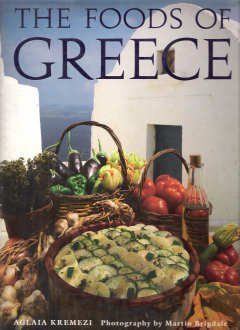 The Foods Of Greece by Aglaia Kremezi