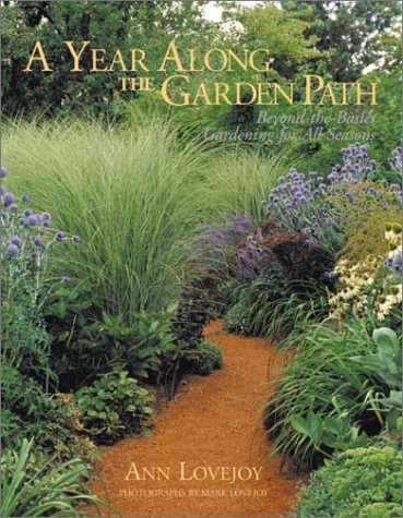 A Year Along the Garden Path: Beyond the Basics - Gardening for All Seasons