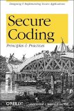 Secure Coding: Principles and Practices: Principles and Practices