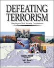 Defeating Terrorism: Shaping The New Security Environment