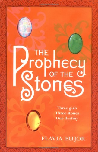 The Prophecy of the Stones by Flavia Bujor