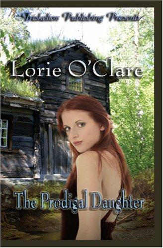 The Prodigal Daughter by Lorie O'Clare