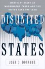 Disunited States: What's At Stake As Washington Fades And The States Take The Lead
