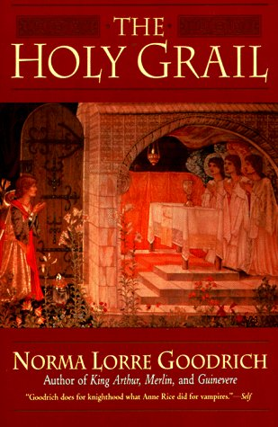 The Holy Grail by Norma Lorre Goodrich