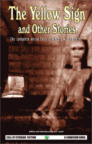 The Yellow Sign & Other Stories by Robert W. Chambers