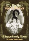 My Brother Was A Mother: A Zappa Family Album