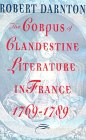 The Corpus Of Clandestine Literature In France, 1769 1789