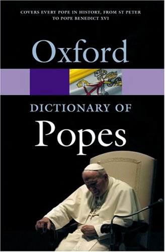 The Oxford Dictionary of Popes by Michael Walsh