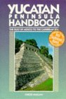 Yucatan Peninsula Handbook: The Gulf Of Mexico To The Caribbean Sea (Moon Travel Handbooks)