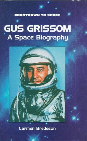 Gus Grissom: A Space Biography