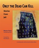 Only the Dead Can Kill: Stories from Jail