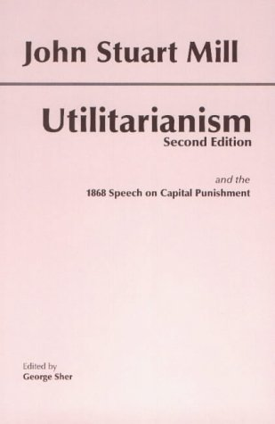 The Utilitarianism by John Stuart Mill