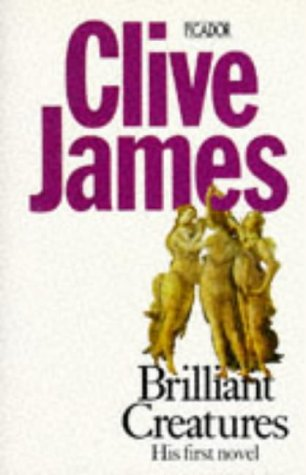 Brilliant Creatures by Clive James