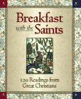 Breakfast With The Saints: Daily Readings From Great Christians
