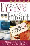Five-Star Living on a Two-Star Budget: Living Big on Only a Little