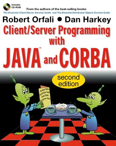 Client/Server Programming With Java And Corba by Robert Orfali