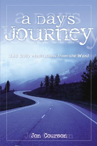 A Day's Journey: 365 Daily Meditations From The Word