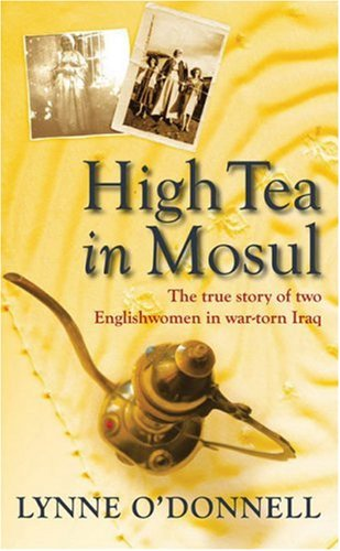 High Tea in Mosul by Lynne O'Donnell