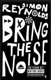 Bring The Noise: 20 Years of writing about Hip Rock and Hip-Hop