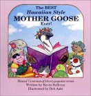 The Best Hawaiian Style Mother Goose Ever!: Hawai'i's Version of 14 Very Popular Verses