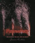 Fireworks: The Science, the Art, and the Magic