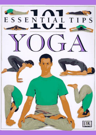 101 Essential Tips Yoga by Lucinda Hawksley