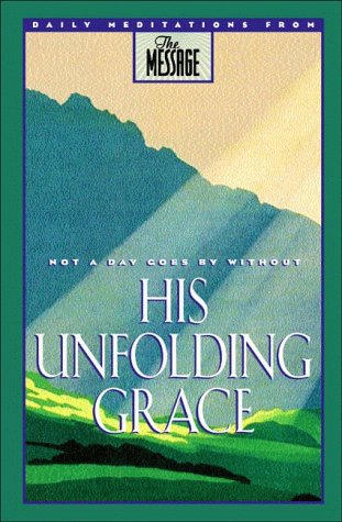 His Unfolding Grace by Eugene H. Peterson