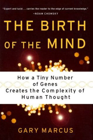 The Birth Of The Mind by Gary F. Marcus