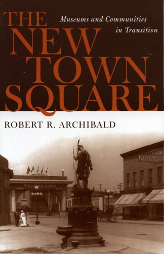 The New Town Square by Robert R. Archibald