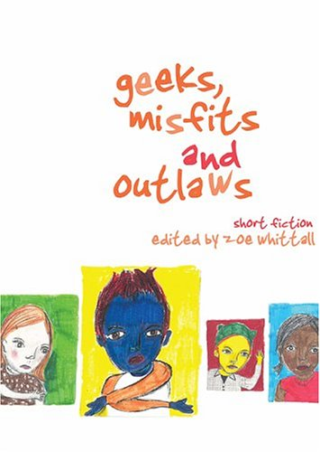 Geeks, Misfits and Outlaws: Short Fiction