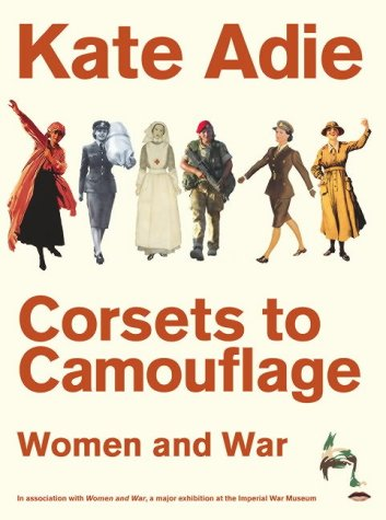 Corsets To Camouflage by Kate Adie