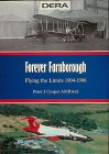 Forever Farnborough: Flying the Limits, 1904-1996