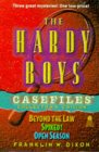 The Hardy Boys Casefiles Collector's Edition: Beyond the Law/Spiked!/Open Season (Casefiles #55, 58 & 59)