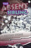 The Absent Sibling: A Destiny Stone Mystery