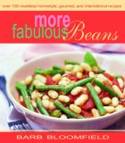 More Fabulous Beans: Meatless Homestyle, Gourmet and International Recipes