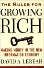 The Rules for Growing Rich : Making Money in the New Information Economy
