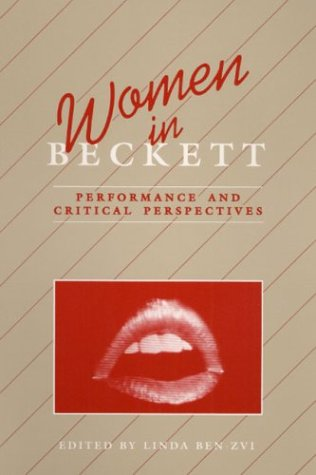 WOMEN IN BECKETT: Performance and Critical Perspectives