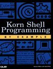 Korn Shell Programming by Example