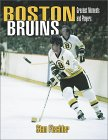 Boston Bruins: Greatest Moments And Players (Paperback)
